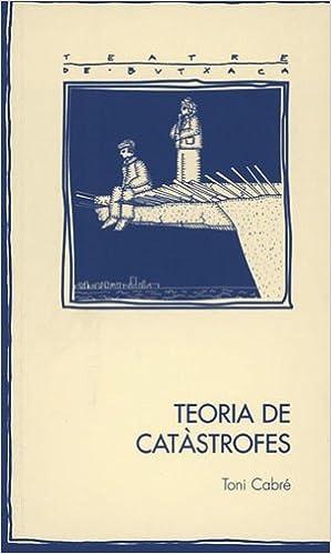 Gratis y libro electrónico y descarga Teoria de catàstrofes (Teatre de butxaca) PDF 8497791886