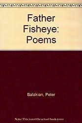 Father Fisheye: Poems