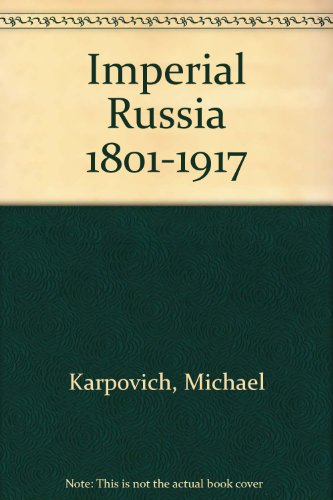 Imperial Russia, 1801-1917, (The Berkshire studies in European history)