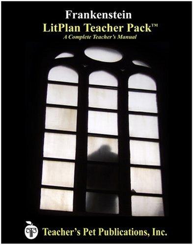 Frankenstein LitPlan - A Novel Unit Teacher Guide With Daily Lesson Plans (LitPlans on CD) (Frankenstein Teacher Guide)