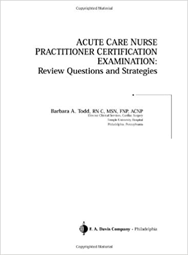 Acute Care Nurse Practitioner Certification Examination: Review ...