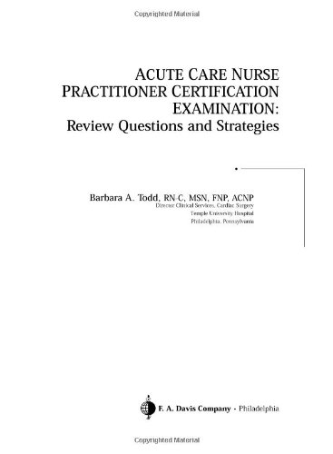 Acute Care Nurse Practitioner Certification Examination: Review Questions and Strategies by F.A. Davis Company