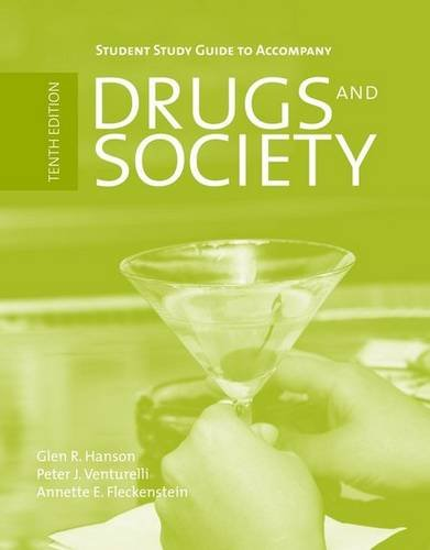 Student Study Guide to Accompany Drugs and Society, Tenth Edition