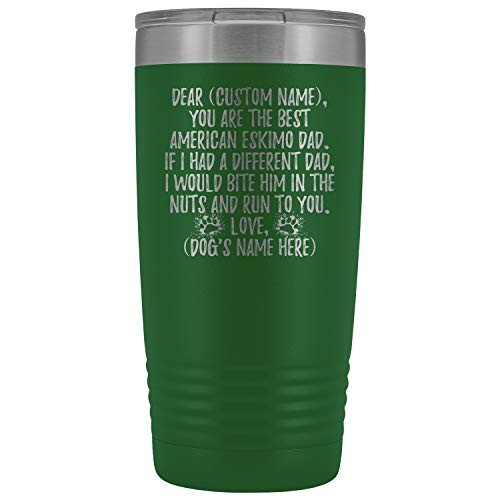 Personalized American Eskimo Dog Dad Tumbler, Eskimo Spitz Dog Men Gifts, Eskie Dog Daddy Gift, American Spitz Dog Owner Present Gift (20 oz, Green)