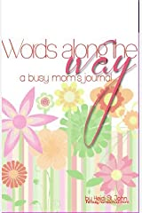 Words Along the Way a Busy Mom's Journal Journal