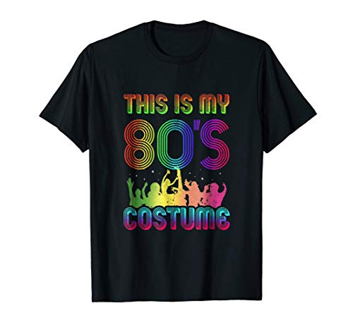 This Is My 80s Costume Halloween 1980s Gift T-Shirt