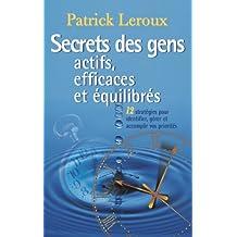 Secrets des gens actifs, efficaces et équilibrés (French Edition)