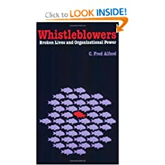 Whistleblowers: Broken Lives and Organizational Power