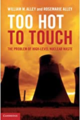 Too Hot to Touch: The Problem of High-Level Nuclear Waste Kindle Edition