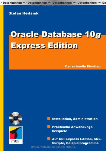 Oracle Express Edition: Der schnelle Einstieg Taschenbuch – 2006 Stefan Heitsiek REDLINE 3826616707 MAK_GD_9783826616709