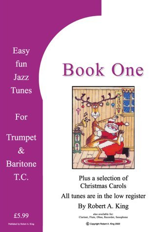 Easy Fun Jazz Tunes for Trumpet & Baritone T.C.: Instructional Music Theory Book by easyfunjazzbooks.com King Robert A. (2003-12-05) Paperback