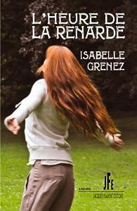 L'heure de la renarde par Isabelle Grenez