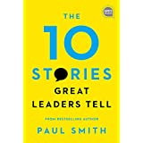 The 10 Stories Great Leaders Tell (Ignite Reads Book 0)