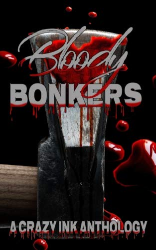 Bloody Bonkers: A Crazy Ink Anthology