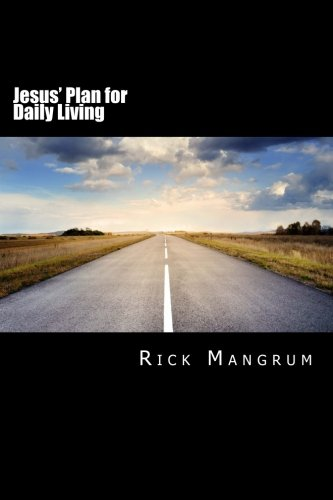 Jesus' Plan for Daily Living: The Contemporary Christian Theological Implications of the Prayer Given by Jesus to His Disciples in Matthew Six ()
