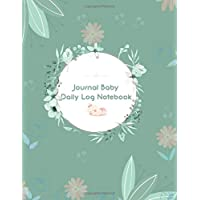Journal Baby Daily Log Notebook: Breastfeeding Journal, Baby Newborn Diapers, Childcare Nanny Report Book, Eat, Sleep…