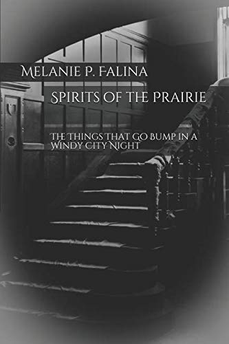 Spirits of the Prairie: The Things That Go Bump in a Windy City -