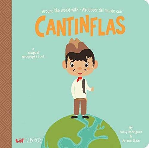 Around The World With Cantinflas / Alrededor Del Mundo Con Cantinflas: A Lil' Libros Bilingual Geography Book (English and Spanish Edition)
