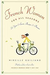 By Mireille Guiliano - French Women for All Seasons: A Year of Secrets, Recipes, and Pleasure (1st) (10.1.2006) Hardcover