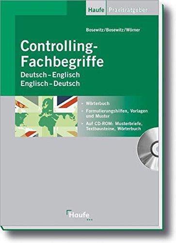 Controlling-Fachbegriffe Deutsch-Englisch, Englisch-Deutsch: Wörterbuch, Formulierungshilfen, Vorlagen und Muster (Haufe Praxisratgeber)
