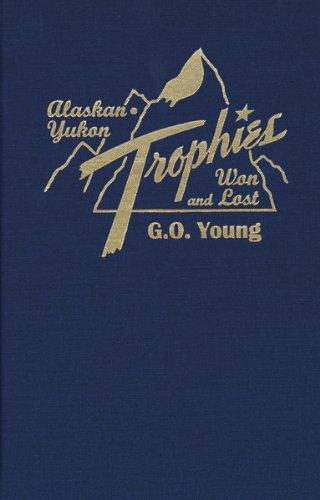 (Alaskan Yukon Trophies Won and Lost)