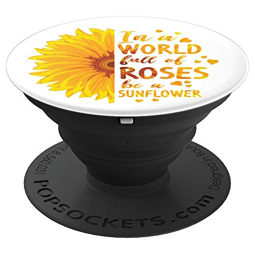 In A World Full Of Roses Be Sunflower Gift Women Mothers Day - PopSockets Grip and Stand for Phones and Tablets