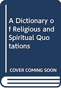 Hardcover A Dictionary of Religious and Spiritual Quotations Book