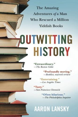 Outwitting History: The Amazing Adventures of a Man Who Rescued a Million Yiddish Books by Brand: Algonquin Books