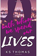 With Whom We Spend Our Lives Paperback
