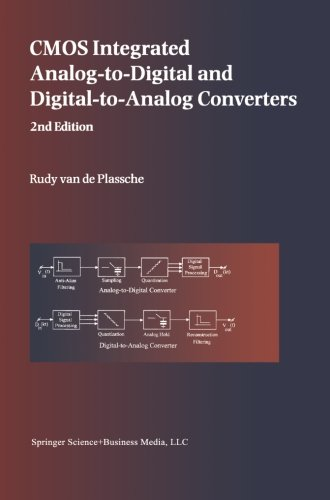 CMOS Integrated Analog-to-Digital and Digital-to-Analog Converters (The Springer International Series in Engineering and Computer Science)