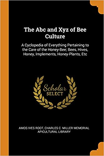 Buy The ABC and Xyz of Bee Culture: A Cyclopedia of
