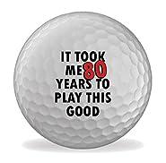 80th Birthday It Took Me This Long 6 X Printed Golf Balls