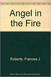 angel   fire frances  roberts  amazoncom books