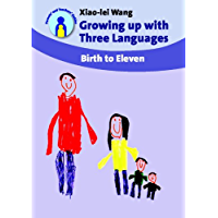 Growing up with Three Languages: Birth to Eleven (Parents' and Teachers' Guides Book 11) (English Edition)