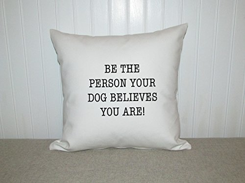 Dog lover, quote, best friend gift, gift for Mom, housewarming gift, BFF gift, pillow cover, throw pillow, birthday gift, mothers ()