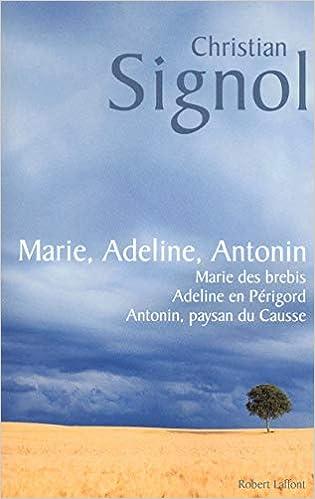 Amazon Fr Marie Adeline Antonin Christian Signol Livres