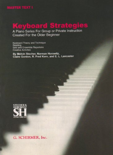 - Keyboard Strategies: A Piano Series for Group or Private Instruction Created For the Older Beginner, Master Text, Vol. 1