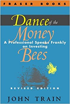 Book Dance of the Money Bees: A Professional Speaks Frankly on Investing (The Contrary Opinion Library) by John Train (2000-06-01)