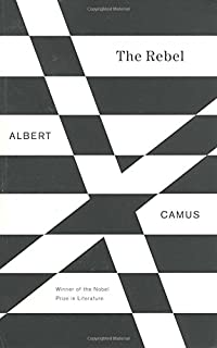 the myth of sisyphus and other essays albert camus justin o  the rebel an essay on man in revolt