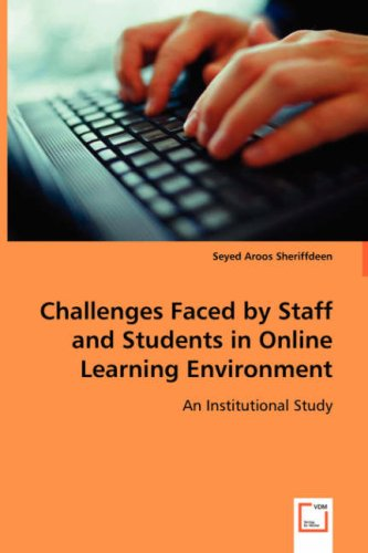 Challenges Faced by Staff and Students in Online Learning Environment: An Institutional Study