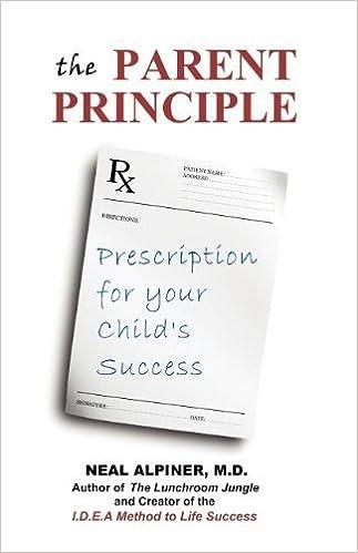 The Parent Principle by M. D. Neal Nalpiner (2011-07-27)