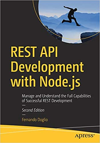 REST API Development with Node.js: Manage and Understand the Full Capabilities of Successful REST Development