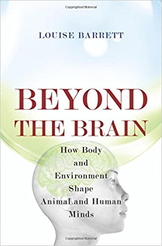 Beyond the Brain: How Body and Environment Shape Animal and Human ...