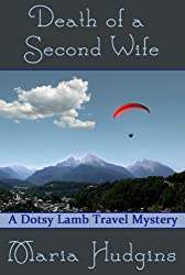 Death of a Second Wife (Dotsy Lamb Travel Mysteries Book 4)