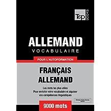 Vocabulaire Français-Allemand pour l'autoformation - 9000 mots (T&P Books) (French Edition)