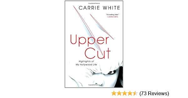 3f847d063fac9 Upper Cut: Highlights of My Hollywood Life: Carrie White ...