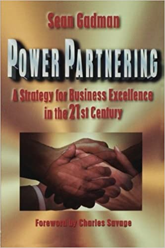 Power Partnering: A Strategy for Business Excellence in the 21st Century
