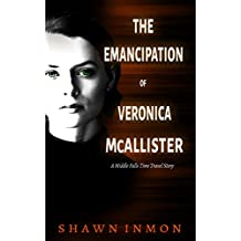 The Emancipation of Veronica McAllister: A Middle Falls Time Travel Story