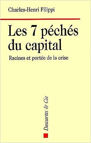 Lire Les 7 péchés du capital : Racines et portée de la crise pdf