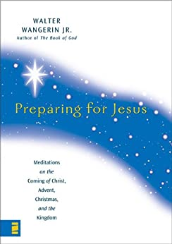 Preparing for Jesus by [Wangerin Jr., Walter]